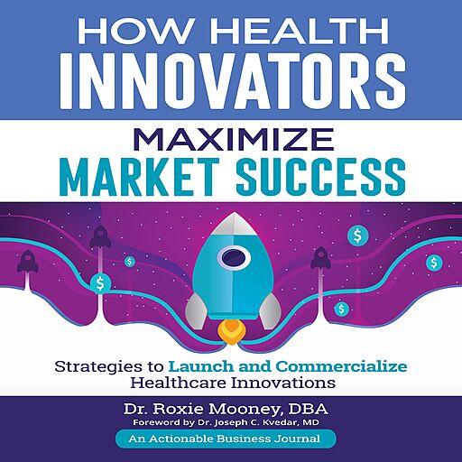 How Health Innovators Maximize Market Success (Audiobook)