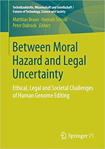 Between Moral Hazard and Legal Uncertainty: Ethical, Legal and Societal Challenges of Human Genome Editing