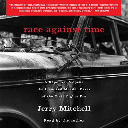 Race Against Time: A Reporter Reopens the Unsolved Murder Cases of the Civil Rights Era (Audiobook)