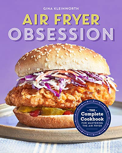 Air Fryer Obsession: The Complete Cookbook for Mastering the Air Fryer