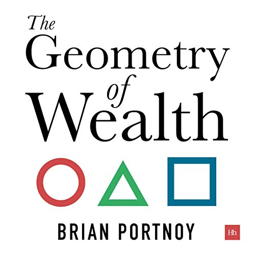 The Geometry of Wealth: How to Shape a Life of Money and Meaning [Audiobook]