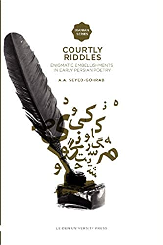 Courtly Riddles: Enigmatic Embellishments in Early Persian Poetry