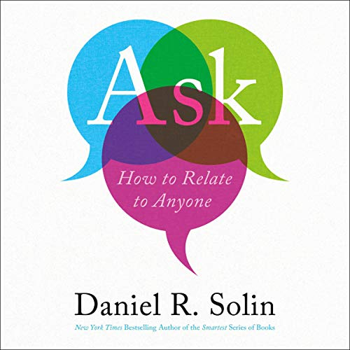 Ask: How to Relate to Anyone [Audiobook]