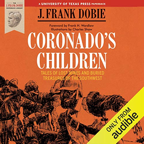 Coronado's Children: Tales of Lost Mines and Buried Treasures of the Southwest [Audiobook]