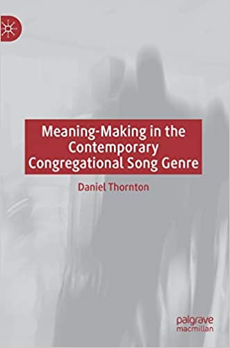 Meaning Making in the Contemporary Congregational Song Genre