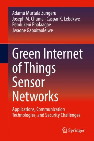 Green Internet of Things Sensor Networks: Applications, Communication Technologies, and Security Challenges