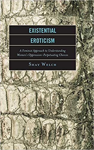 Existential Eroticism: A Feminist Approach to Understanding Women's Oppression Perpetuating Choices