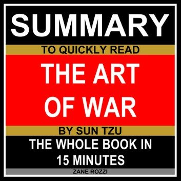 Summary to Quickly Read The Art of War by Sun Tzu (Audiobook)