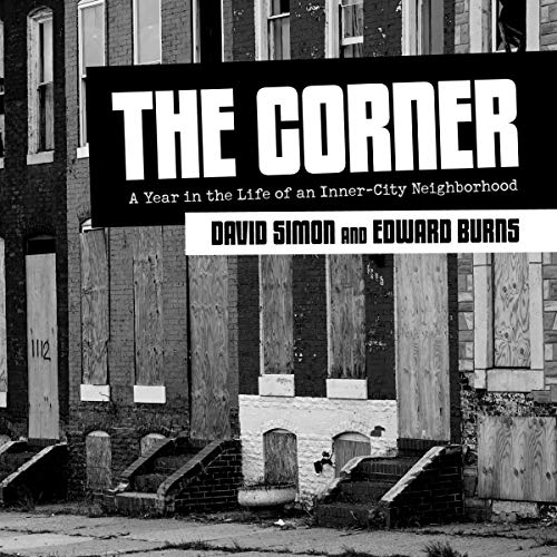 The Corner: A Year in the Life of an Inner City Neighborhood [Audiobook]