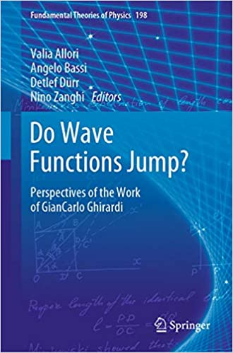 Do Wave Functions Jump?: Perspectives of the Work of GianCarlo Ghirardi (Fundamental Theories of Physics)