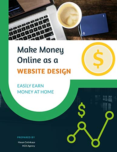 Make Money Online as a Website Design: Easily Earn Money at Home