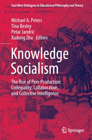 Knowledge Socialism: The Rise of Peer Production: Collegiality, Collaboration, and Collective Intelligence
