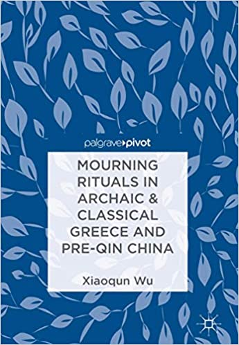 Mourning Rituals in Archaic & Classical Greece and Pre Qin China