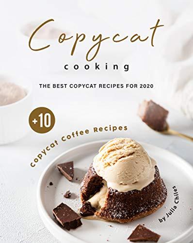Copycat Cooking: The Best Copycat Recipes For 2020 + 10 Copycat Coffee Recipes