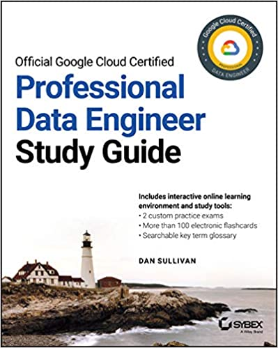 Official Google Cloud Certified Professional Data Engineer Study Guide (True PDF, EPUB)