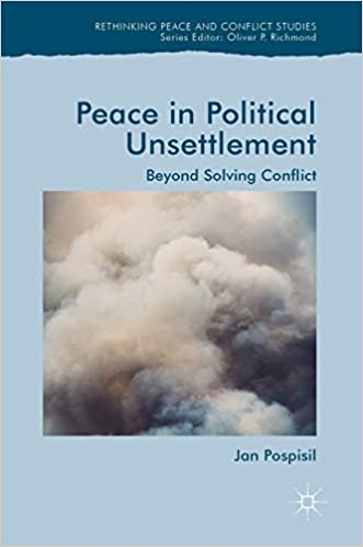 Peace in Political Unsettlement: Beyond Solving Conflict