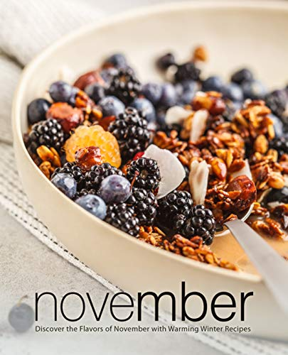 November: Discover the Flavors of November with Warming Winter Recipes