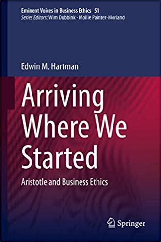 Arriving Where We Started: Aristotle and Business Ethics