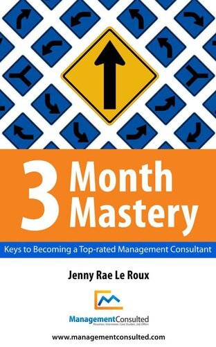 3 Month Mastery: Keys to Becoming a Top Rated Management Consultant
