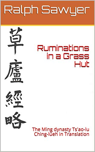 Ruminations in a Grass Hut: The Ming dynasty Ts'ao lu Ching lüeh in Translation