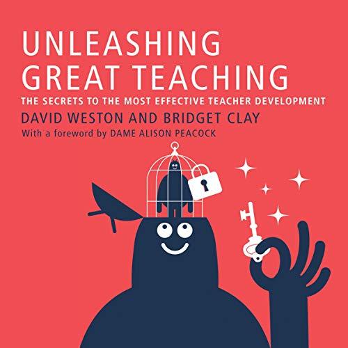Unleashing Great Teaching: The Secrets to the Most Effective Teacher Development [Audiobook]