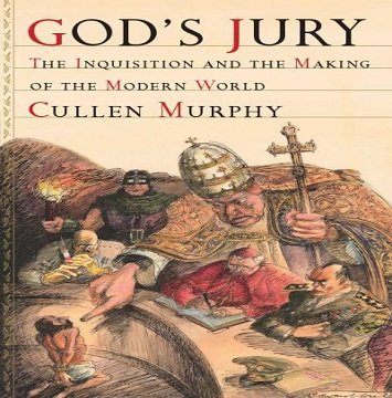 God's Jury: The Inquisition and the Making of the Modern World [Audiobook]