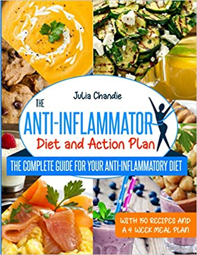 The Anti Inflammatory Diet And Action Plan