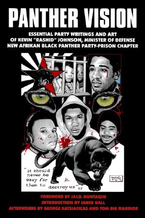 "Panther Vision: Essential Party Writings and Art of Kevin ""Rashid"" Johnson"