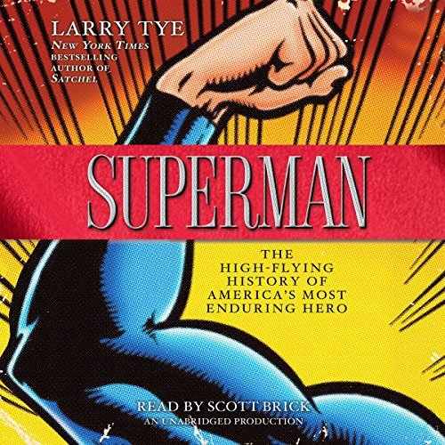 Superman: The High Flying History of America's Most Enduring Hero [Audiobook]