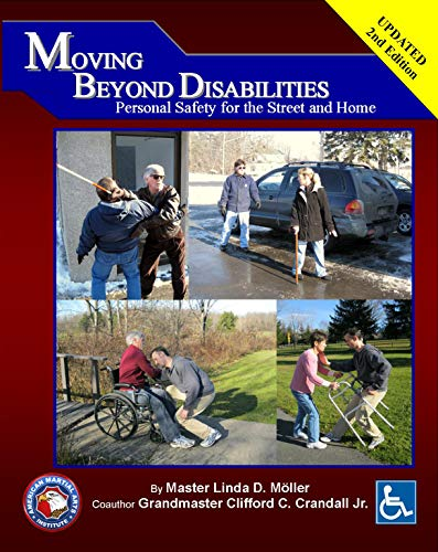 Moving Beyond Disabilities Personal Safety for the Street and Home: Personal Safety for the Street and Home
