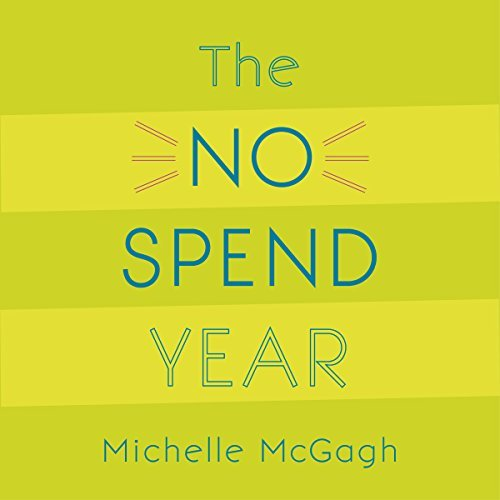 The No Spend Year: How I spent less and lived more [Audiobook]