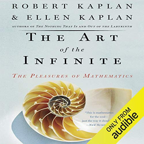 The Art of the Infinite: The Pleasures of Mathematics [Audiobook]