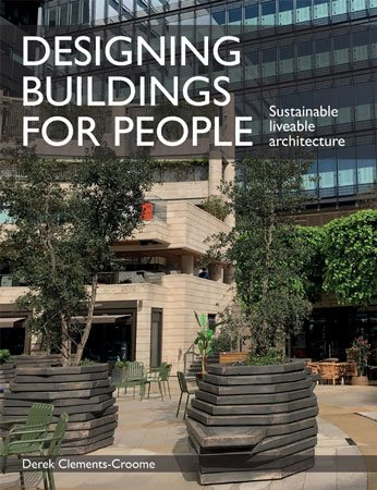 Designing Buildings for People: Sustainable liveable architecture