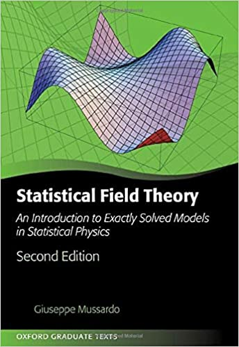 Statistical Field Theory: An Introduction to Exactly Solved Models in Statistical Physics (Oxford Graduate Texts), 2nd Edition