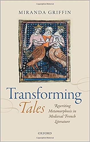 Transforming Tales: Rewriting Metamorphosis in Medieval French Literature