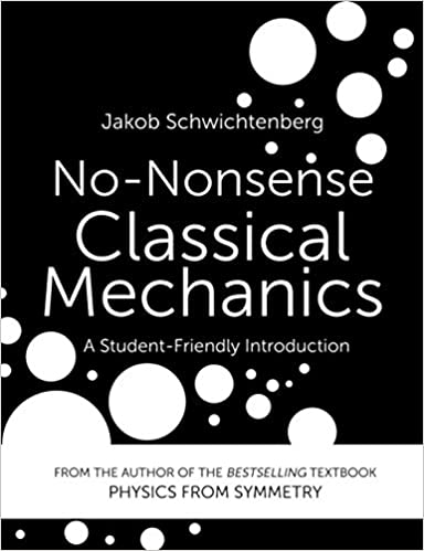 No Nonsense Classical Mechanics: A Student Friendly Introduction