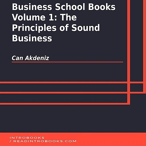 Business School Books Volume 1: The Principles of Sound Business (Audiobook)