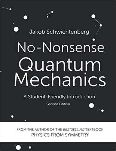 No Nonsense Quantum Mechanics: A Student Friendly Introduction, 2nd Edition