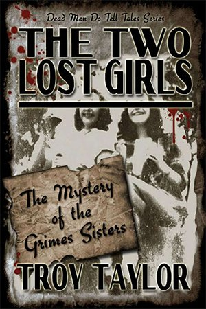 The Two Lost Girls: The Mystery of the Grimes Sisters