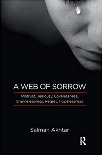 A Web of Sorrow: Mistrust, Jealousy, Lovelessness, Shamelessness, Regret, Hopelessness