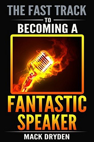 The Fast Track to Becoming a Fantastic Speaker