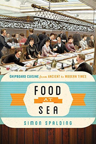 Food at Sea: Shipboard Cuisine from Ancient to Modern Timescc