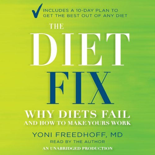 The Diet Fix: Why Diets Fail and How to Make Yours Work [Audiobook]