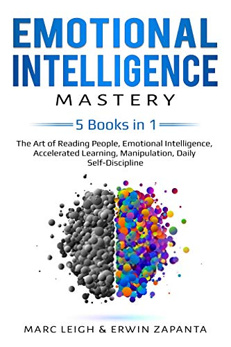 Emotional Intelligence Mastery: 5 Books in 1: The Art of Reading People, Emotional Intelligence, Accelerated Learning...