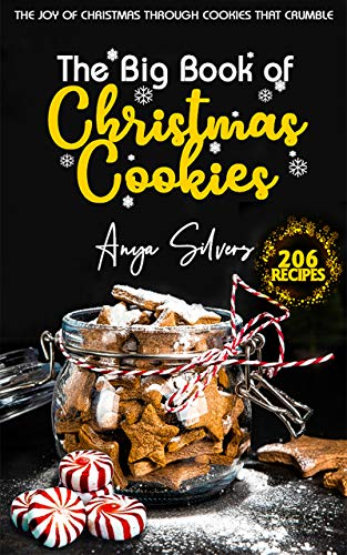 The Big Book of Christmas Cookies: The Joy of Christmas through cookies that crumble