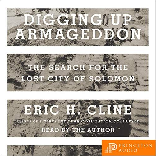 Digging Up Armageddon: The Search for the Lost City of Solomon [Audiobook]