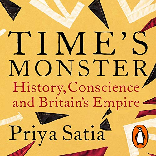Time's Monster: History, Conscience and Britain's Empire [Audiobook]