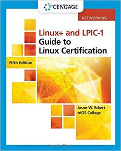 Linux+ and LPIC 1 Guide to Linux Certification, 5th Edition