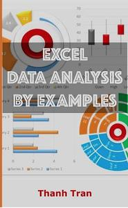 Excel data analysis by examples Excel data analysis for complete beginners