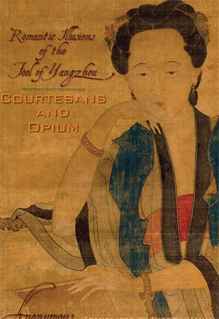 Courtesans and Opium: Romantic Illusions of the Fool of Yangzhou